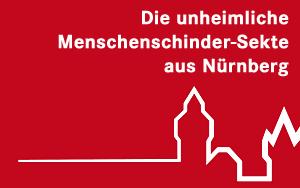Die unheimliche Menschenschinder-Sekte aus Nürnberg